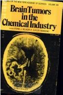 Cover of: Brain Tumors in the Chemical Industry (Annals of the New York Academy of Sciences) |