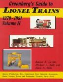 Greenberg's Guide to Lionel Trains, 1970-1991 Volume II by Roland E. LaVoie, Michael A. Solly, Louis A. Bohn