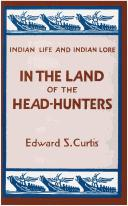 Cover of: In the Land of the Head Hunters (Indian Life and Indian Lore)