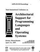 Cover of: Third International Conference on Architectural Support for Programming Languages and Operating Systems