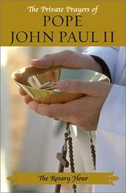 Cover of: The Rosary Hour: The Private Prayers of Pope John Paul II