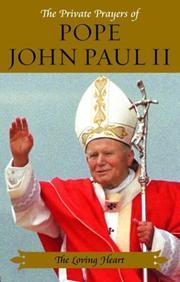 Cover of: The private prayers of Pope John Paul II: the rosary hour.