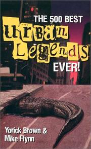 Cover of: The 500 best urban legends ever! by