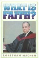 Cover of: What is faith?