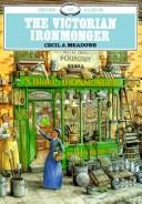 Cover of: The Victorian Ironmonger | Cecil A. Meadows