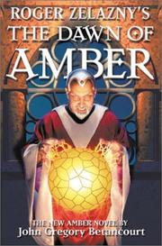 Cover of: Roger Zelazny's The Dawn of Amber Book 1 | John Gregory Betancourt