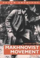 Cover of: History Of The Makhnovist Movement