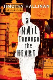 Cover of: A Nail Through the Heart | Timothy Hallinan