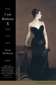 Cover of: I Am Madame X | Gioia Diliberto