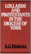 Cover of: Lollards and Protestants in the Diocese of York | Arthur Geoffrey Dickens