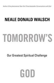 Cover of: Tomorrow's God: Our Greatest Spiritual Challenge
