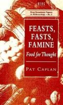 Cover of: Feasts, Fasts, Famine