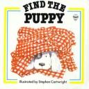 Cover of: Find the Puppy (Find It Board Books) | Stephen Cartwright