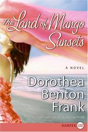 Cover of: The Land of Mango Sunsets LP | Dorothea Benton Frank