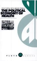 Cover of: The political economy of health