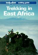 Cover of: Lonely Planet Trekking in East Africa