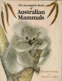 Cover of: The Incomplete Book of Australian Mammals