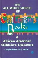 Cover of: The All-White World of Children's Books