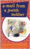 Cover of: E-mail from a Jewish  mother | Mona Berman