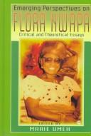 Cover of: Emerging perspectives on Flora Nwapa |