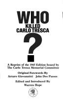 Cover of: Who killed Carlo Tresca?