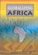 Cover of: Globalizing Africa |