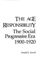 The Age of Social Responsibility by Donald K. Gorrell