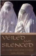 Cover of: Veiled and silenced | Alvin J. Schmidt