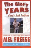 Cover of: The Glory Years of the St. Louis Cardinals, Volume 1