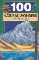 Cover of: 100 Natural Wonders of the World