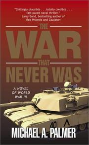 Cover of: The War That Never Was | Michael A. Palmer