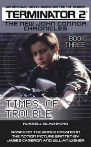 Times of Trouble (Terminator 2: The New John Connor Chronicles, Book 3)