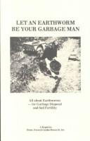 Cover of: Let an earthworm be your garbage man |
