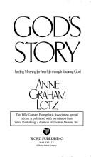 Cover of: God's Story Finding Meaning for Your Life through Knowing God