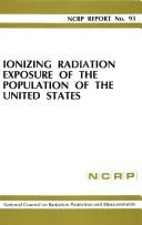Cover of: Ionizing radiation exposure of the population of the United States