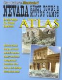 Cover of: Nevada Ghost Towns & Mining Camps Illustrated Atlas Volume One-Northern Nevada (Nevada Ghost Towns & Mining Camps)