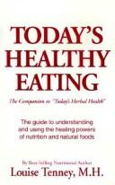 Cover of: Todays Healthy Eating | Louise Tenney