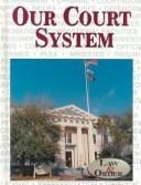 Cover of: Our Court System (Law and Order) |