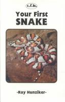 Cover of: Your First Snake (Your First Series) | Ray Hunziker