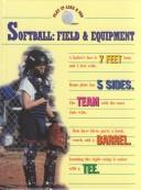 Cover of: Softball--field & equipment
