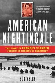 Cover of: American Nightingale: the story of Frances Slanger, forgotten heroine of Normandy