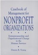 Cover of: Casebook of Management for Non-Profit Organizations | Dennis R. Young