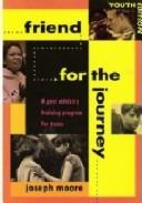 Cover of: Friend for the Journey | Joseph Moore