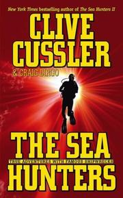 Cover of: The sea hunters: true adventures with famous shipwrecks