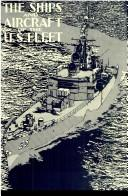 Cover of: The Ships and Aircraft of the United States Fleet