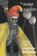 Cover of: The Mamo Murders (Rue Morgue Vintage Mystery) | Juanita Sheridan