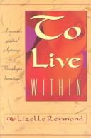 To Live Within by Lizelle Reymond, Sri Anirvan