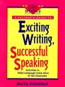 Cover of: Exciting writing, successful speaking | Martin Kimeldorf