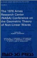 Cover of: The 1976 Ames Research Center (NASA) Conference on the Geometric Theory of Non-linear Waves by