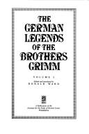 Cover of: The German legends of the Brothers Grimm